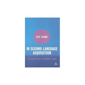 Key Terms in Second Language Acquisition 1st Edition