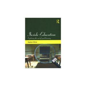 کتاب Inside Education Exploring the Art of Good Learning